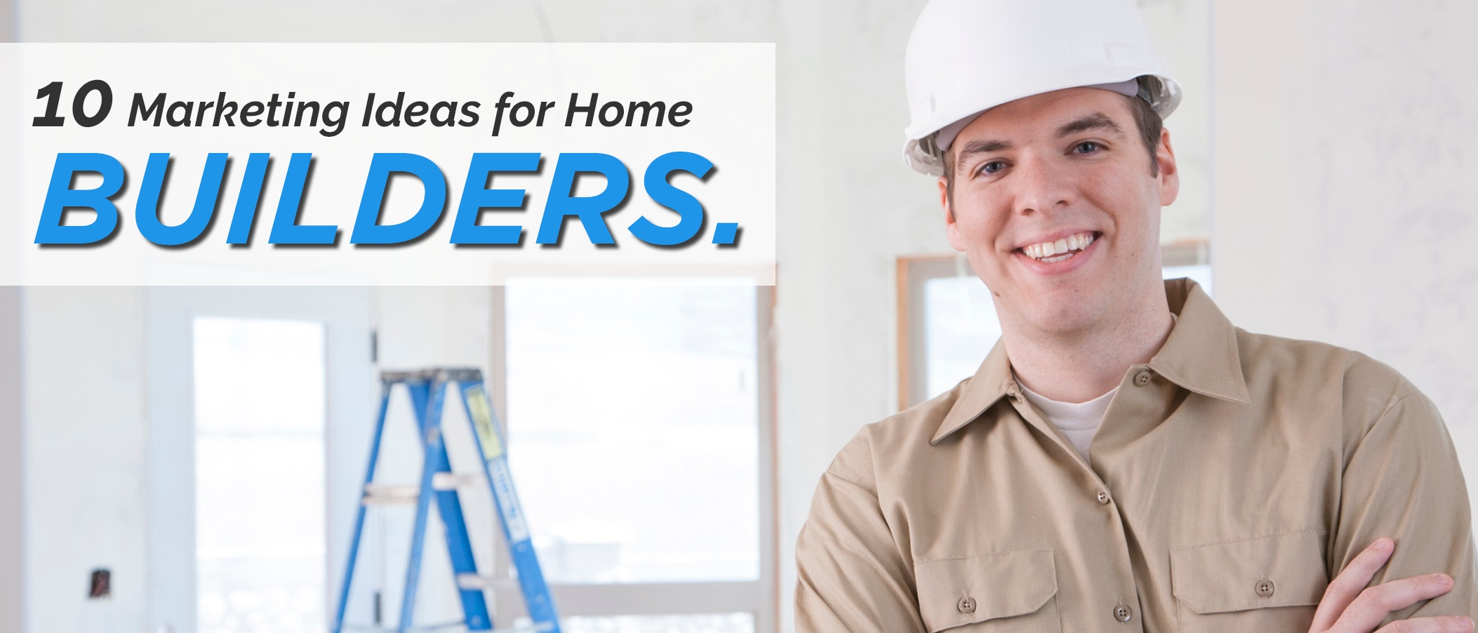 Home Builder Marketing Tips
